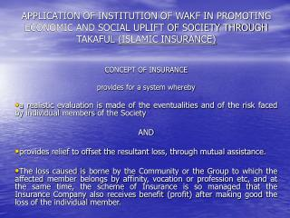APPLICATION OF INSTITUTION OF WAKF IN PROMOTING ECONOMIC AND SOCIAL UPLIFT OF SOCIETY THROUGH TAKAFUL  (ISLAMIC INSURANC