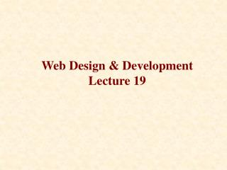 Web Design & Development Lecture 19