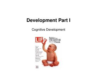 Development Part I Cognitive Development