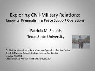 Exploring Civil-Military Relations:  Janowitz , Pragmatism & Peace Support Operations