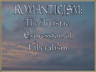 The Artistic  Expression of Liberalism