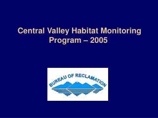 Central Valley Habitat Monitoring Program – 2005