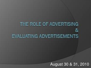 The Role of Advertising & Evaluating Advertisements