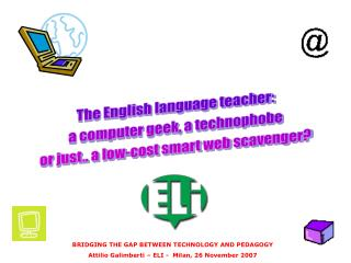 The English language teacher: a computer geek, a technophobe