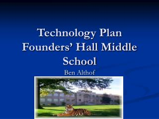 Technology Plan Founders' Hall Middle School