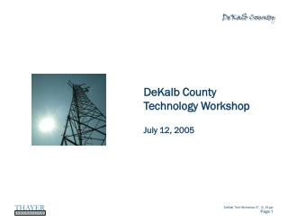 DeKalb County Technology Workshop July 12, 2005