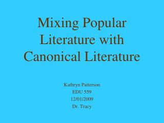 Mixing Popular Literature with Canonical Literature