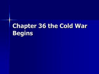 Chapter 36 the Cold War Begins