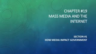 Chapter #19 Mass Media and the Internet