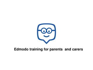 Edmodo training for parents  and carers