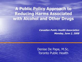 A Public Policy Approach to Reducing Harms Associated with Alcohol and Other Drugs