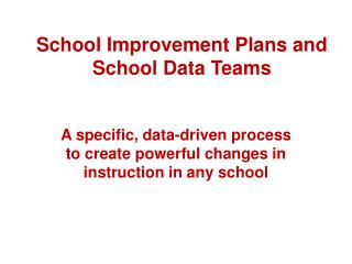 School Improvement Plans and School Data Teams