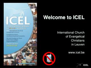 Welcome to ICEL International Church  			 of Evangelical  Christians  in Leuven icel.be