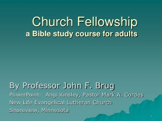 Church Fellowship  a Bible study course for adults
