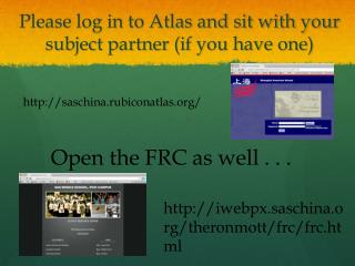 Please log in to Atlas and sit with your subject partner (if you have one)