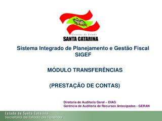 Sistema Integrado de Planejamento e Gestão Fiscal SIGEF  MÓDULO TRANSFERÊNCIAS