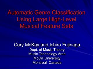 Automatic G enre Classification Using Large High-Level  Musical Feature Sets