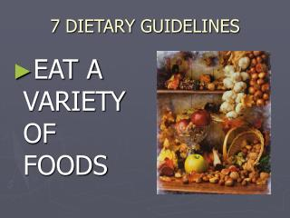 7 DIETARY GUIDELINES