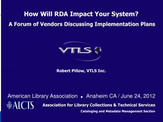 Robert Pillow, VTLS Inc.