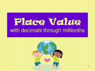 Place Value with decimals through millionths