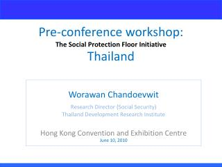 Pre-conference workshop: The Social Protection Floor Initiative Thailand