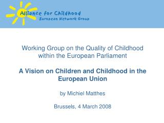 Working Group on the Quality of Childhood  within the European Parliament