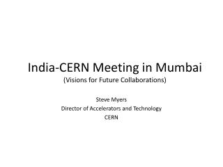 India-CERN Meeting in Mumbai Visions for Future Collaborations