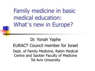 Family medicine in basic medical education: What ' s new in Europe?