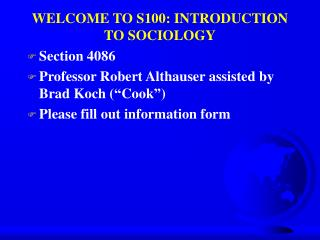 WELCOME TO S100: INTRODUCTION TO SOCIOLOGY