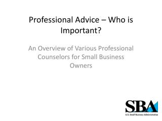 Professional Advice – Who is Important?