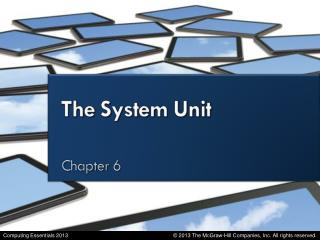 Describe the six basic types of  system units .