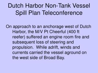 Dutch Harbor Non-Tank Vessel Spill Plan Teleconference