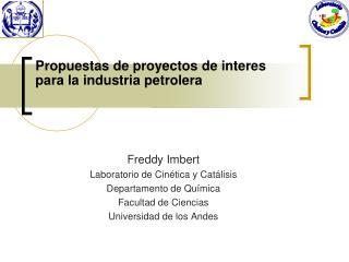 Propuestas de proyectos de interes para la industria petrolera