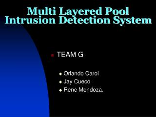 Multi Layered Pool Intrusion Detection System