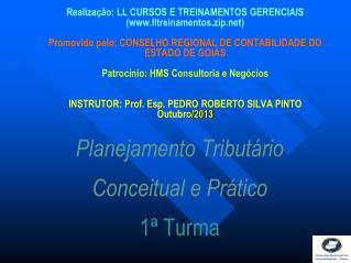 Planejamento Tributário Conceitual  e  Prático 1ª Turma