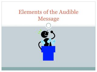 Elements of the Audible Message