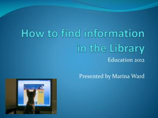 How to find information in the Library