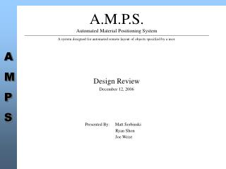 A.M.P.S. Automated Material Positioning System