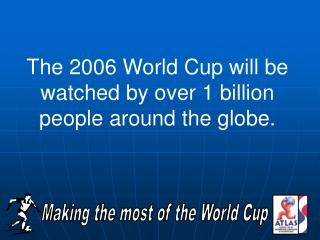 Making the most of the World Cup
