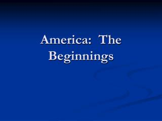 America:  The Beginnings