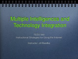 Multiple Intelligences and Technology Integration