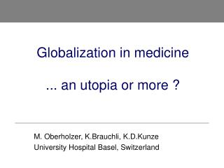 M. Oberholzer, K.Brauchli, K.D.Kunze University Hospital Basel, Switzerland