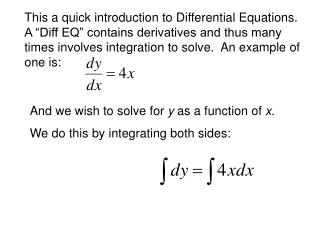 And we wish to solve for  y  as a function of  x . We do this by integrating both sides: