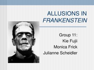 ALLUSIONS IN  FRANKENSTEIN