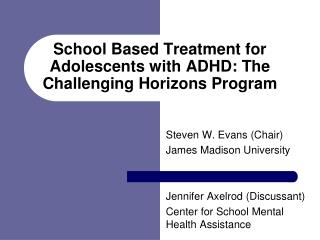 School Based Treatment for Adolescents with ADHD: The Challenging Horizons Program