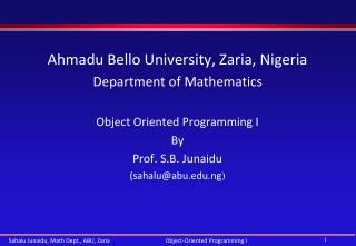 Ahmadu Bello University, Zaria, Nigeria Department of Mathematics Object Oriented Programming I By