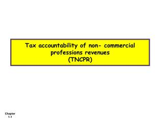 Tax accountability of non- commercial professions revenues (TNCPR)