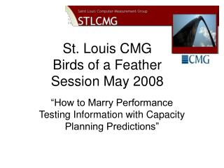 St. Louis CMG Birds of a Feather Session May 2008