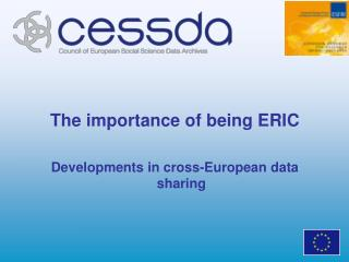 The importance of being ERIC Developments in cross-European data sharing
