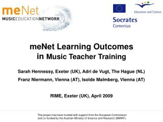 meNet Learning Outcomes in  Music Teacher Training Sarah Hennessy, Exeter (UK), Adri de Vugt, The Hague (NL)